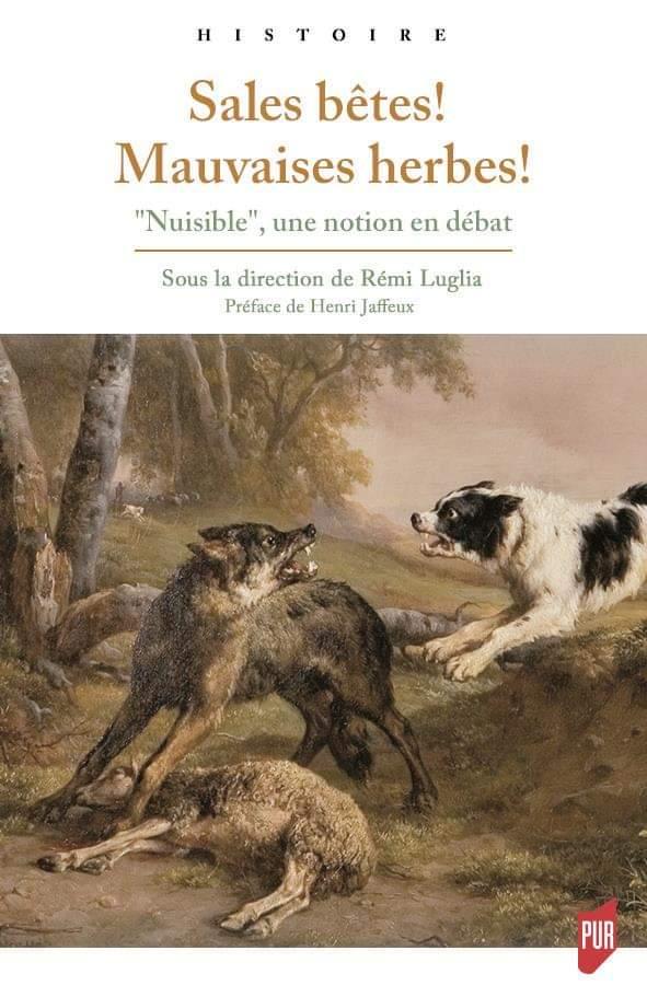 [Parution] Sales bêtes! Mauvaises herbes! « Nuisible », une notion en débat.