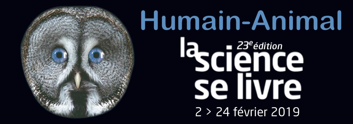 [2-24 février] Humain-Animal La science se livre