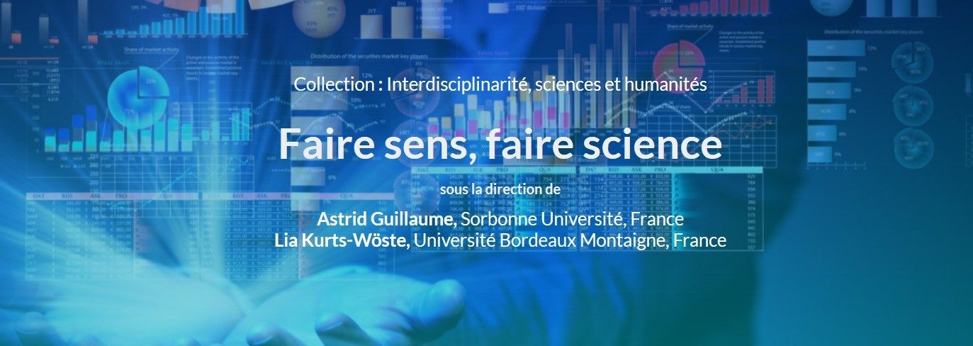 (Publication et table-ronde 5 février) Faire sens, faire science, Astrid Guillaume et Lia Kurts-Wöste (dir.)
