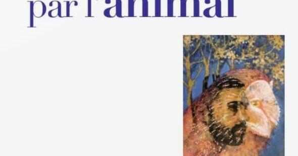 [Parution] Sauver l'Homme par l'animal, Georges Chapouthier