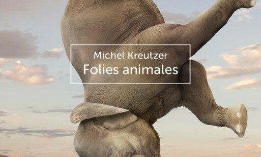 [Parution] Folies animales, par Michel Kreutzer (éditions Le Pommier)